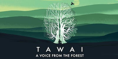 TAWAI - A Voice from the Forest - Film Screening