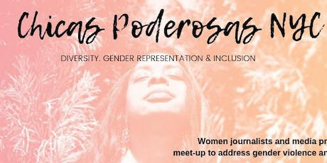 Chicas Poderosas NYC: A Conversation About Gender-Violence in Newsrooms tickets