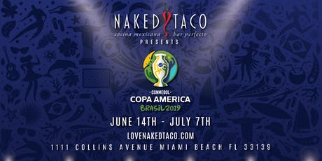 COPA AMERICA WATCH PARTY AT NAKED TACO! tickets