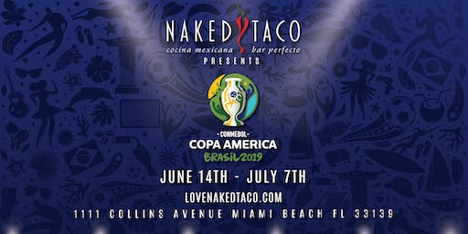 COPA AMERICA WATCH PARTY AT NAKED TACO!