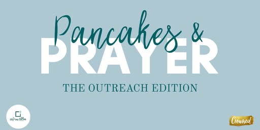 Pancakes & Prayer: The Outreach Edition