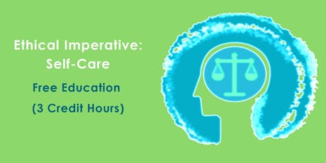FREE CEU! Ethical Imperative: Self-care for Clinicians tickets