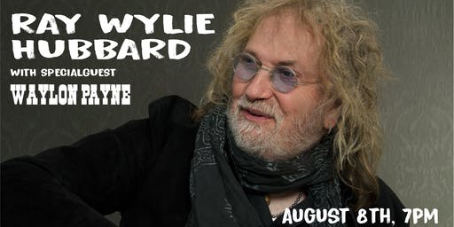 Ray Wylie Hubbard with special guest Waylon Payne