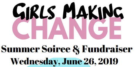 Summer Soiree and Community Fundraiser for Girls Making Change Fellowship! tickets