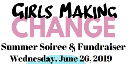 Summer Soiree and Community Fundraiser for Girls Making Change Fellowship!