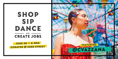 Shop, Sip and Dance: Curated X @CVAZZANA tickets