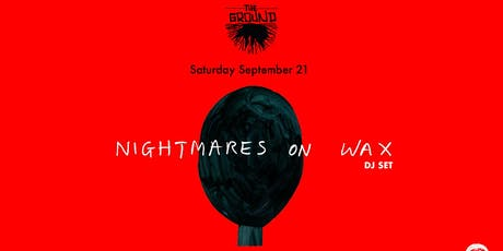 Nightmares on Wax (DJ) at The Ground tickets