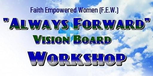 Always Forward Vision Board Workshop