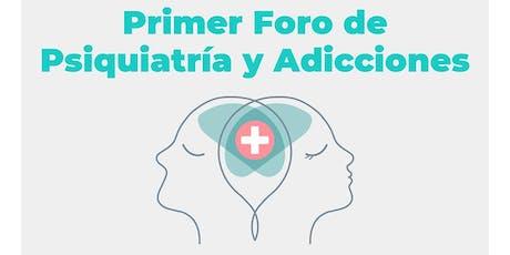1er FORO DE PSIQUIATRÍA Y ADICCIONES boletos