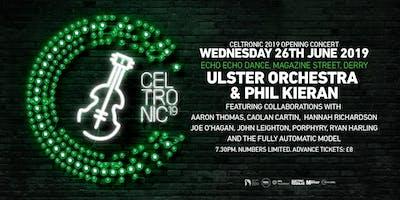 Celtronic 2019: Ulster Orchestra & Phil Kieran