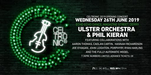 Celtronic 2019: Ulster Orchestra & Phil Kieran