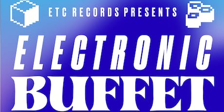 8A5E & ETC Records Present: The Electronic Buffet tickets