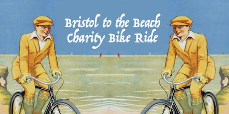 Bristol to the Beach Charity Bike Ride - Saturday Sept 7th 2019 tickets