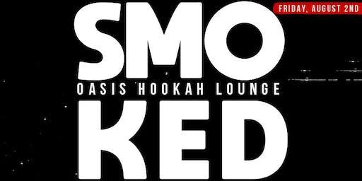SMOKED @ OASIS