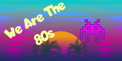 Eat, Play, Mingle Meetup Present's:  We are the 80s