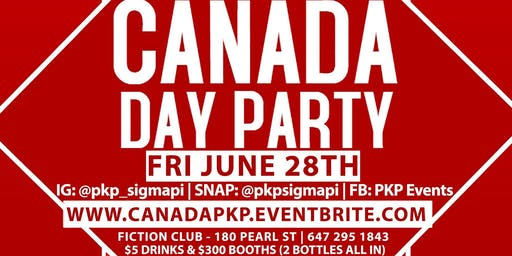 Phi Kappa Pi Presents: Canada Day @ Fiction | Fri June 28