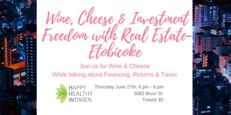 Wine, cheese & Investment Freedom- Etobicoke tickets