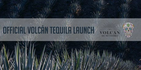 Volcán de mi Tierra - Official Tequila Launch and Pairing Dinner tickets