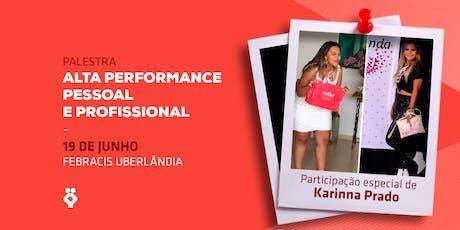 [UBERLÂNDIA/MG] Palestra Alta Performance Pessoal e Profissional 19/06 ingressos