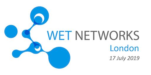 Wet Networks London   17 July 2019