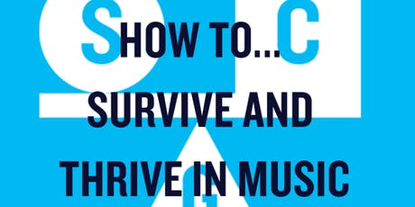 How to... Survive and Thrive in Music  tickets