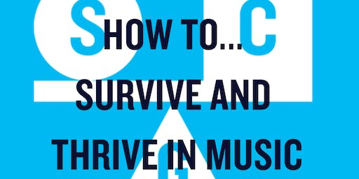 How to... Survive and Thrive in Music