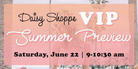 Daisy Shoppe's VIP Summer Preview tickets