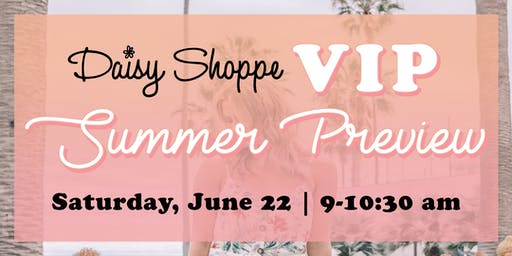 Daisy Shoppe's VIP Summer Preview