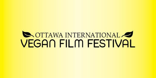 (Montreal Screening) OTTAWA INTERNATIONAL VEGAN FILM FESTIVAL