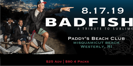 Badfish: A Tribute to Sublime @ Paddys Beach Club - Westerly RI tickets