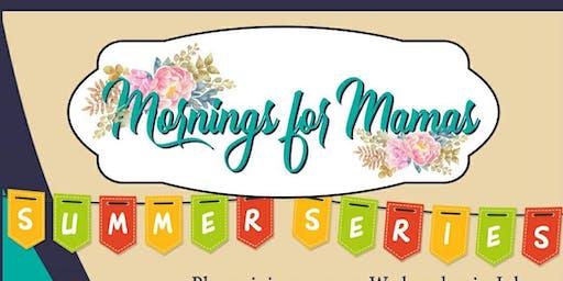 Mornings for Mamas Summer Series