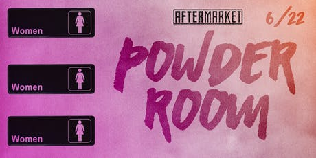 Powder Room by Ladies Room and Lady Rabbit tickets