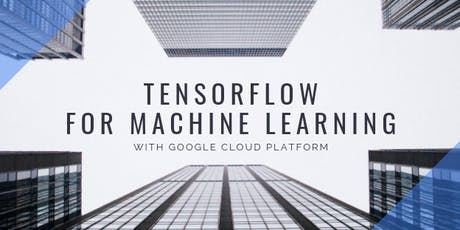 TensorFlow for Machine Learning with Google Cloud Platform tickets