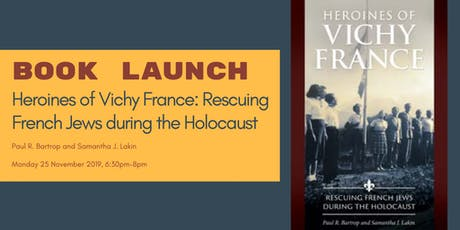 Book Launch: Heroines of Vichy France: Rescuing French Jews during the Holocaust tickets