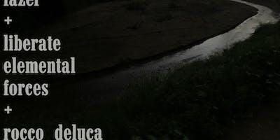 Fazer, Liberate Elemental Forces, Rocco Deluca