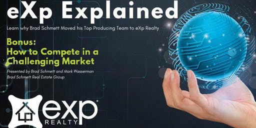 eXp eXplained - Brad Schmett Real Estate Group