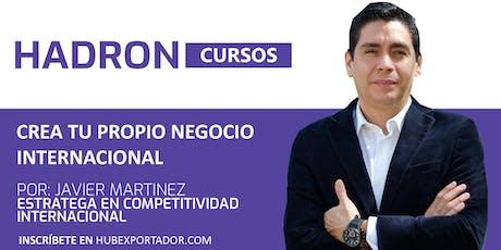 CREA TU PROPIO NEGOCIO INTERNACIONAL tickets