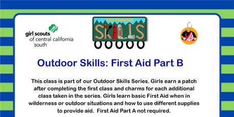 Outdoor Skills: First Aid Part B - Fresno  tickets