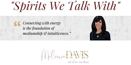 SPIRITS WE TALK WITH - Mediumship Group Reading tickets