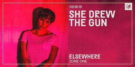 She Drew The Gun @ Elsewhere (Zone One) tickets