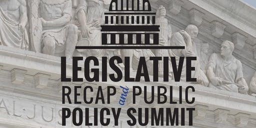 2019 Legislative Recap/Public Policy Summit