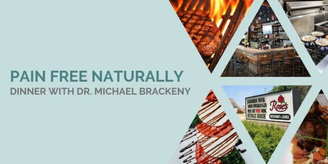 Pain Free Naturally | FREE Dinner Event with Dr. Michael Brackney tickets