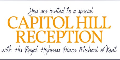A Capitol Hill Reception with His Royal Highness Prince Michael of Kent tickets