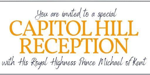 A Capitol Hill Reception with His Royal Highness Prince Michael of Kent