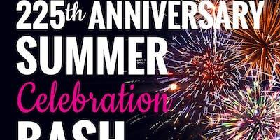 225th Anniversary Summer Celebration Bash