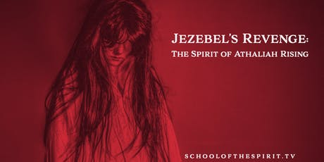 Jezebel's Revenge: The Spirit of Athaliah Rising tickets