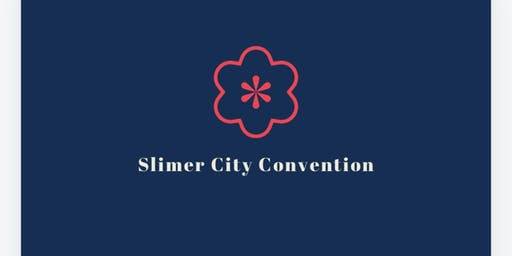 Copy of Slimer City Convention 2 SUMMER BASH!