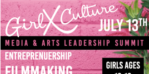 Girl x Culture Media & Arts Leadership Summit