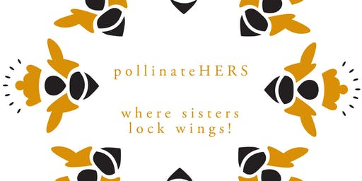 pollinateHERS - Meetup group for women to network, connect & socialize.