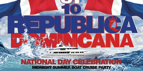 DOMINICAN REPUBLIC NATIONAL DAY :: MIDNIGHT BOAT CRUISE PARTY :: BOAT KINGZ tickets